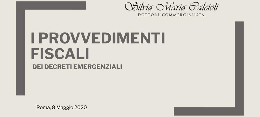 I provvedimenti fiscali dei Decreti Emergenziali: Decreto Cura Italia e Decreto Liquidità